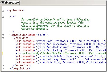 開啟專案根目錄下的 web.config 設定檔,並找到 <system.web> –> <compilation> –> <assemblies> 將 System.Web.Mvc 組件那一行註解起來
