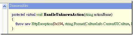 在 Controller 抽象類別中有定義一個 HandleUnknownAction 方法,預設的行為就是回應 HTTP 404,如圖示 0x194 就等於十進位的 404