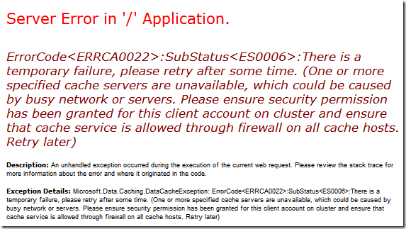 ErrorCode<ERRCA0022>:SubStatus<ES0006>:There is a temporary failure, please retry after some time. (One or more specified cache servers are unavailable, which could be caused by busy network or servers. Please ensure security permission has been granted for this client account on cluster and ensure that cache service is allowed through firewall on all cache hosts. Retry later)