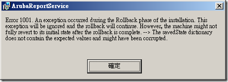 Error 1001. An exception occurred during the Rollback phase of the installation. This exception will be ignored and the rollback will continue. However, the machine might not fully revert to its initial state after the rollback is complete. --> The savedState dictionary does not contain the expected values and might have been corrupted.